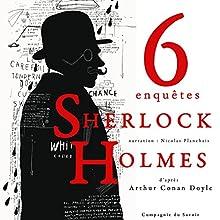 Six enquêtes (Les enquêtes de Sherlock Holmes et du Dr Watson) | Livre audio Auteur(s) : Arthur Conan Doyle Narrateur(s) : Nicolas Planchais