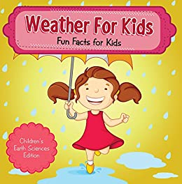 ??LINK?? Weather For Kids: Fun Facts For Kids | Children's Earth Sciences Edition. bedrooms released Michael rules Device Demon