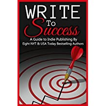 Write to Success (A Guide to Self-Publishing)
