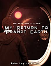 My Return To Planet Earth: ( The Chronicles of Jake -- Book 1 ) (The Chronicles of Jake Trilogy.)