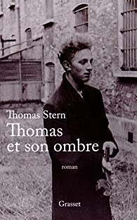 Thomas et son ombre par Thomas Stern