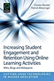 img - for Increasing Student Engagement and Retention using Online Learning Activities: Wikis, Blogs and WebQuests (Cutting-Edge Technologies in Higher Education) book / textbook / text book