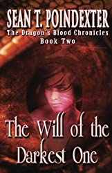 The Will of the Darkest One (The Dragon's Blood Chronicles) (Volume 2)