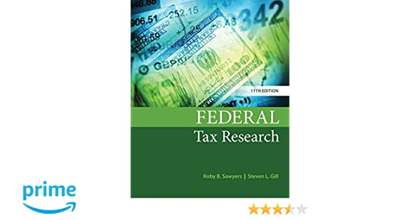 Federal tax research roby sawyers steven gill 9781337282987 federal tax research roby sawyers steven gill 9781337282987 amazon books fandeluxe Choice Image