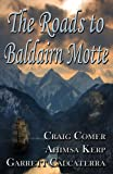 The Roads to Baldairn Motte, Garrett Calcaterra and Ahimsa Kerp, 1603183124