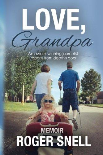 Love, Grandpa: An award-winning journalist reports from death
