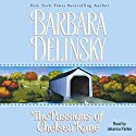 Passions of Chelsea Kane Audiobook by Barbara Delinsky Narrated by Johanna Parker