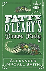 Fatty O'Leary's Dinner Party (Kindle Single) (A Vintag