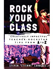 Rock Your Class: Creatively Impactful Teacher-Rockstar Tips from A to Z