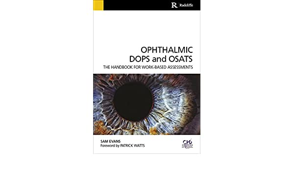 Ophthalmic DOPS and OSATS Ebook: The handbook for work-based