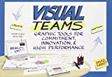 Visual Teams: Graphic Tools for Commitment, Innovation, and High Performance by David Sibbet (18-Nov-2011) Paperback