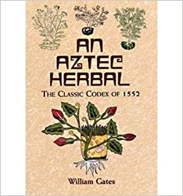 Book An Aztec Herbal: The Classic Codex of 1552
