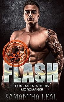 FLASH (Forsaken Riders MC Romance Book 15) by [Leal, Samantha]