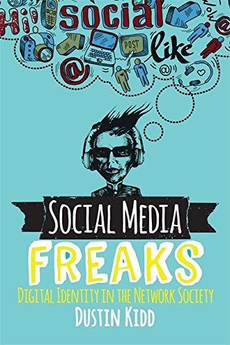 Social Media Freaks  Digital Identity In The Network Society