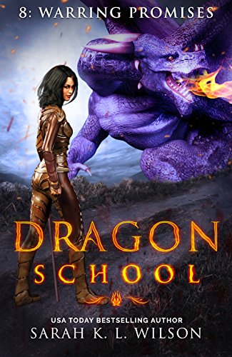 Dragon School: Warring Promises by [Wilson, Sarah K. L.]