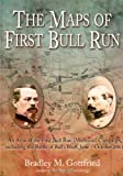 The Maps of First Bull Run: An Atlas of the First Bull Run (Manassas) Campaign, including the Battle of Ball's Bluff, June-October 1861 (American Battle Series)