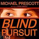 Blind Pursuit Audiobook by Michael Prescott Narrated by Allison McLemore