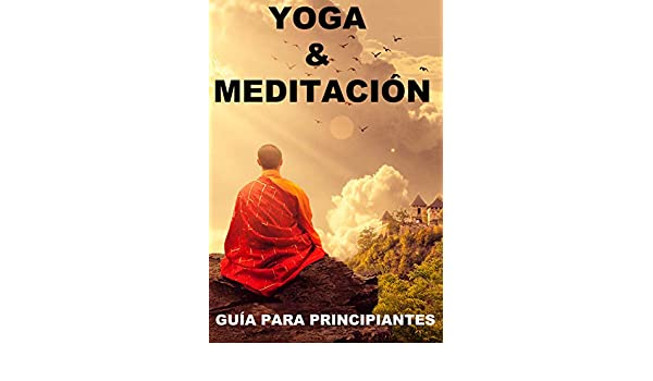 Yoga & Meditacion: Guía para Principiantes. (Spanish Edition ...