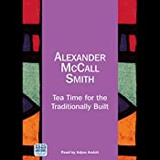 Tea Time for the Traditionally Built | Alexander McCall Smith