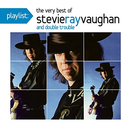 Playlist: The Very Best Of Stevie Ray Vaughan (The Very Best Of Stevie Ray Vaughan And Double Trouble)