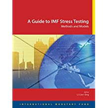 A Guide to IMF Stress Testing : Methods and Models