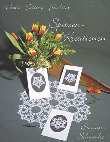 Occi-Tatting-Frivolite: Spitzen-Kreationen  [Schwenke, Susanne] (Tapa Blanda)