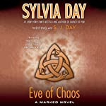 Eve of Chaos: Marked, Book 3 | Sylvia Day