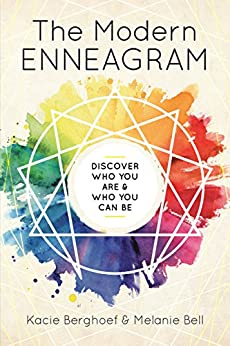 The Modern Enneagram: Discover Who You Are and Who You Can Be by [Berghoef, Kacie, Bell, Melanie]