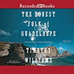The Honest Folk of Guadeloupe: An Anne Marie Laveaud Mystery   Timothy Williams