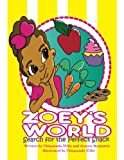 img - for Search for the Perfect Snack (Zoey's World) (Volume 1) book / textbook / text book