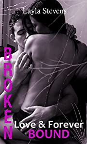 Broken Love and Forever Bound (The Bound Series Book 1)