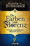 Die Farben von Florenz: Pater Angelicos erster Fall (Pater Angelico ermittelt, Band 1)