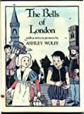 The Bells of London, Ashley Wolff, 0396084850