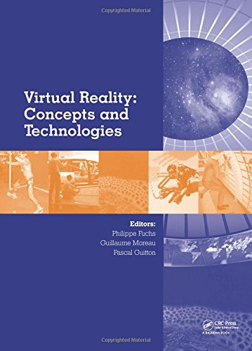 Virtual Reality: Concepts and Technologies by CRC Press
