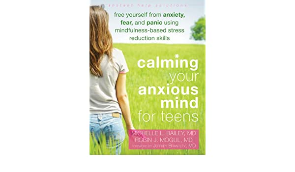 Calming Your Anxious Mind for Teens: Free Yourself from