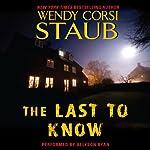 The Last to Know | Wendy Corsi Staub