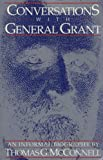 Conversations with General Grant, Thomas G. McConnell, 1878332104