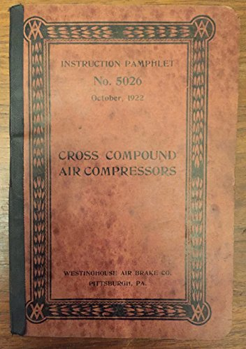 Westinghouse Cross Compound Air Compressors Instruction Pamphlet No  5026 October 1922