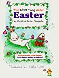 The Best Thing about Easter, Christine Harder Tangvald, 078470578X
