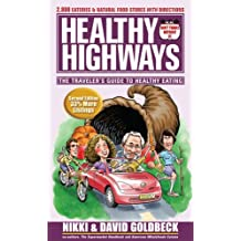 Healthy Highways: The Travelers' Guide to Healthy Eating