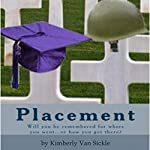 Placement: Will You Be Remembered for Where You Went...or How You Got There? | Kimberly Kae Van Sickle
