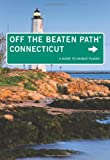 Connecticut Off the Beaten Path®, 9th: A Guide to Unique Places (Off the Beaten Path Series)