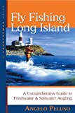 Fly Fishing Long Island: A Comprehensive Guide to Freshwater & Saltwater Angling (Countryman Guide)