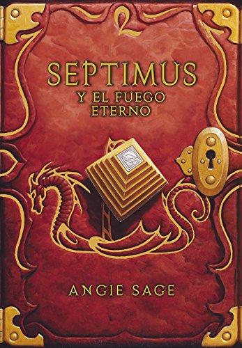 Septimus y el fuego eterno (Septimus 7) (Spanish Edition) by [Sage