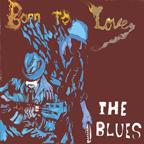 Born to Love the Blues - Blue Planit