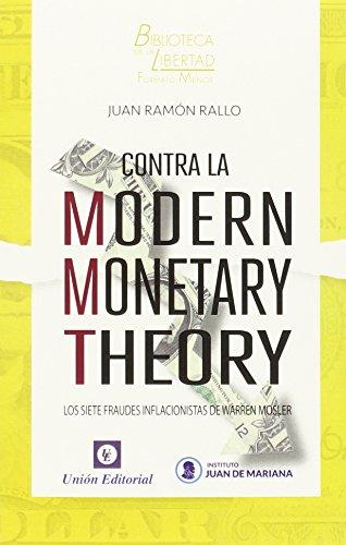 Descargar Libro Contra La Modern Monetary Theory Juan Ramón Rallo