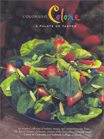Download Colorado Colore: A Palate of Tastes (Celebrating Twenty Five Years of Culinary Artistry) ebook