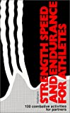 Strength, Speed and Endurance for Athletes, I. Hartmann, 0920905161