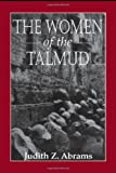 The Women of the Talmud, Judith Z. Abrams, 1568212836