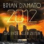 2012. Das Ende aller Zeiten   Brian D'Amato